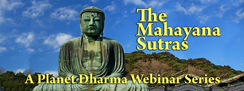 Online Teachings on the Mahayana Suttas