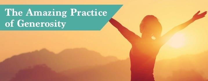 The Amazing Practice of Generosity