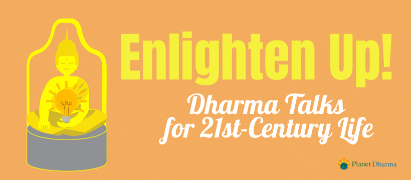 enlighten-up dharma talks